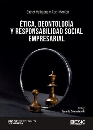 ÉTICA, DEONTOLOGÍA Y RESPONSABILIDAD SOCIAL EMPRESARIAL.