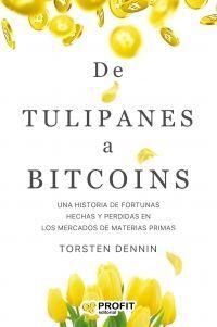 DE TULIPANES A BITCOINS