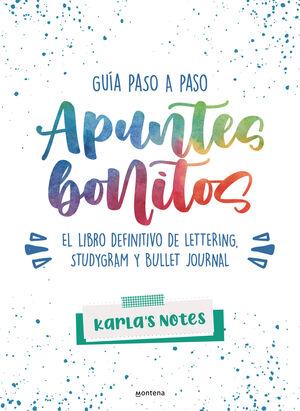 APUNTES BONITOS: GUIA PASO A PASO DE LETTERING, STUDYGRAM Y BULLET JOURNAL