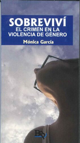 SOBREVIVI. EL CRIMEN EN LA VIOLENCIA DE GENERO