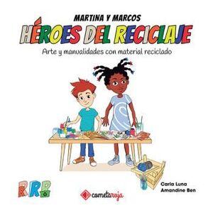 HEROES DEL RECICLAJE ARTE Y MANUALIDADES CON MATERIAL RECICLADO