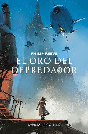 EL ORO DEL DEPREDADOR (MORTAL ENGINES 2)