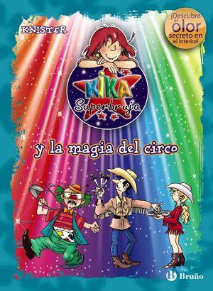 KIKA SUPERBRUJA Y LA MAGIA DEL CIRCO (ED. COLOR)
