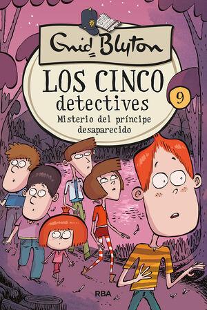 LOS 5 DETECTIVES 9: MISTERIO DEL PRÍNCIPE DESAPARECIDO