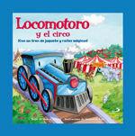 LOCOMOTORO Y EL CIRCO. CON UN TREN DE JUGUETE Y RAÍLES MÁGICOS