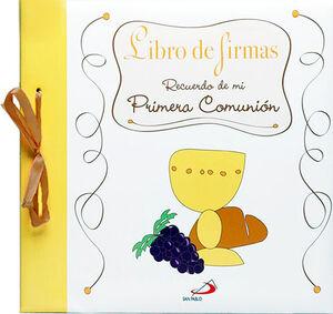 LIBRO DE FIRMAS. RECUERDO DE MI PRIMERA COMUNIÓN