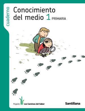 CUADERNO CONOCIMIENTO DEL MEDIO 1 PRIMARIA LOS CAMINOS DEL SABER