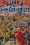 BUSCA LOS ANIMALES EN PELIGRO
