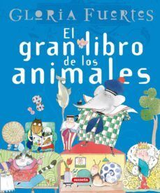 EL GRAN LIBRO DE LOS ANIMALES. GLORIA FUERTES