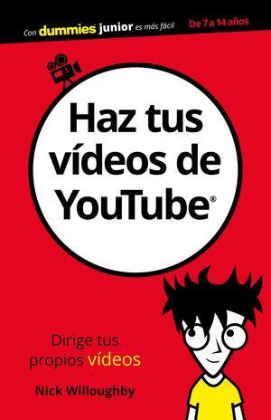 HAZ TUS VÍDEOS DE YOUTUBE