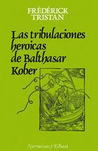 LAS TRIBULACIONES HER¢ICAS DE BALTHASAR KOBER