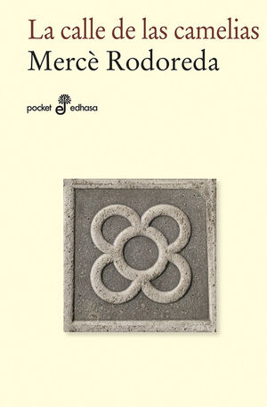 LA CALLE DE LAS CAMELIAS (BOLSILLO)