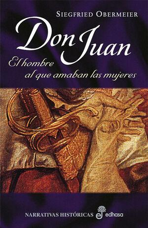DON JUAN, EL HOMBRE AL QUE AMABAN LAS MUJERES