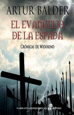EL EVANGELIO DE LA ESPADA. CR¢NICAS DE WIDUKIND
