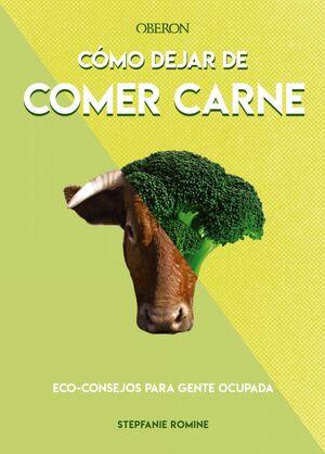 CÓMO DEJAR DE COMER CARNE