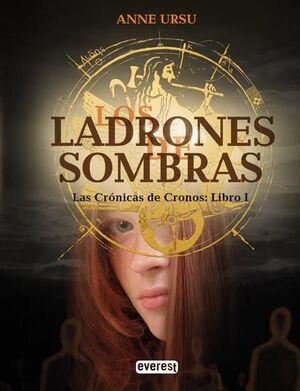 LOS LADRONES DE SOMBRAS. LAS CRÓNICAS DE CRONOS: LIBRO I