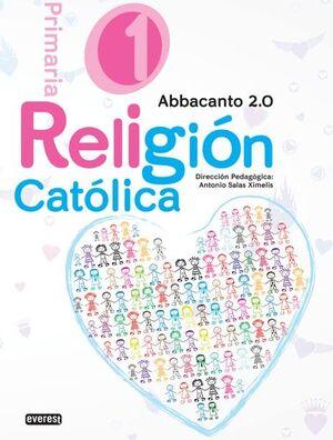 RELIGIÓN CATÓLICA. 1º EDUCACIÓN PRIMARIA. ABBACANTO 2.0