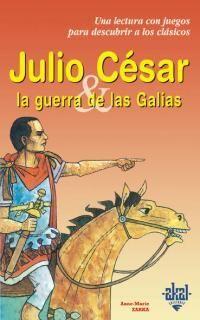 JULIO CÉSAR Y LA GUERRA DE LAS GALIAS