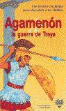 AGAMENÓN Y LA GUERRA DE TROYA