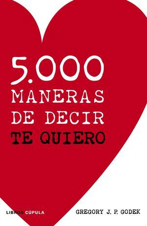 5.000 MANERAS DE DECIR TE QUIERO