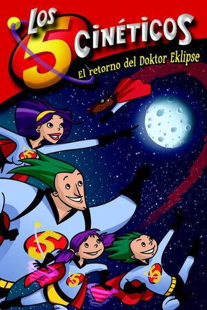 EL RETORNO DEL DOKTOR EKLIPSE (LOS CINCO CINÉTICOS NÚM. 2)