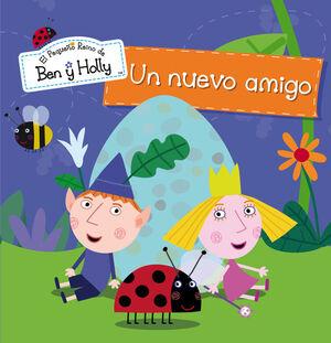 UN NUEVO AMIGO (EL PEQUEÑO REINO DE BEN Y HOLLY. PRIMERAS LECTURAS)