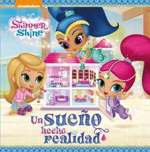 UN SUEÑO HECHO REALIDAD (SHIMMER & SHINE. PRIMERAS LECTURAS)