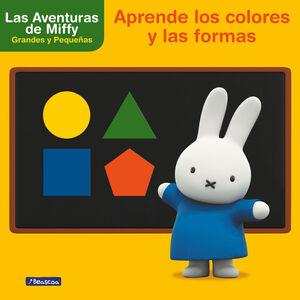APRENDE LOS COLORES Y LAS FORMAS CON MIFFY (LAS AVENTURAS DE MIFFY. DIDÁCTICOS)