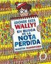 ¿DÓNDE ESTÁ WALLY? EN BUSCA DE LA NOTA PERDIDA (COLECCIÓN ¿DÓNDE ESTÁ WALLY?)
