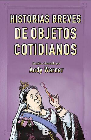 HISTORIAS BREVES DE LOS OBJETOS COTIDIANOS