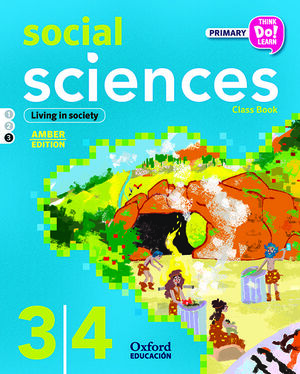 THINK DO LEARN SOCIAL SCIENCES 3-4TH PRIMARY. CLASS BOOK MODULE 3 AMBER