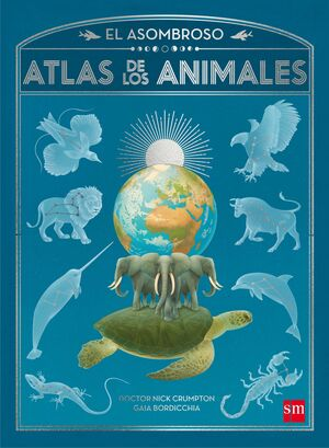 EL ASOMBROSO ATLAS DE LOS ANIMALES