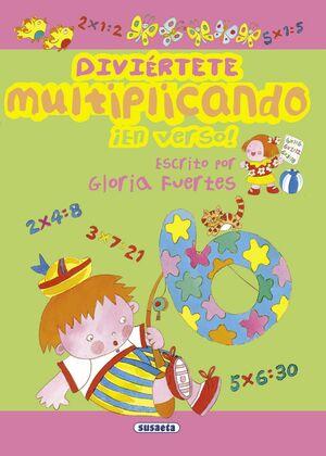 DIVIÉRTETE MULTIPLICANDO ¡EN VERSO! - GLORIA FUERTES
