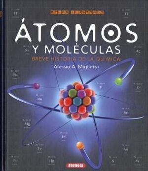 ÁTOMOS Y MOLÉCULAS. BREVE HISTORIA DE LA QUÍMICA