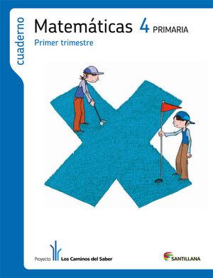 CUADERNO MATEMATICAS 4 PRIMARIA 1 TRIM LOS CAMINOS DEL SABER