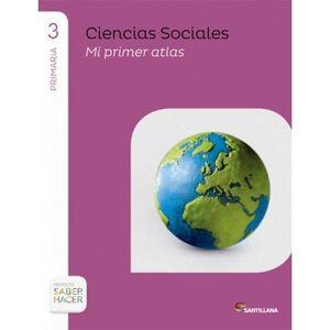 CIENCIAS SOCIALES + ATLAS 3 PRIMARIA SABER HACER