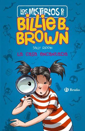 MISTERIOS DE BILLIE B BROWN 1 LA CASA ENCANTADA,LO
