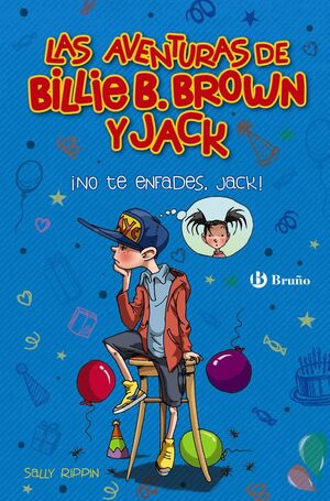 AVENTURAS DE BILLIE B. BROWN Y JACK, 3. ¡NO TE ENF