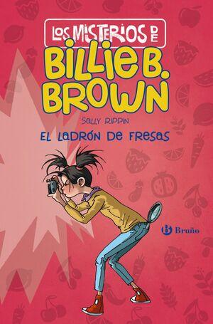 LOS MISTERIOS DE BILLIE B. BROWN, 4. EL LADRON DE FRESAS