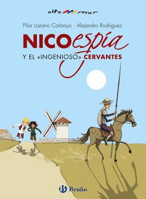 NICO, ESPIA, Y EL «INGENIOSO+ CERVANTES