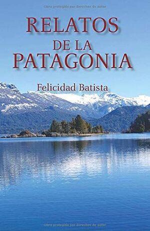 RELATOS DE LA PATAGONIA