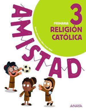 RELIGIÓN CATÓLICA 3º PRIMARIA AMISTAD