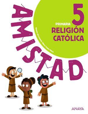 RELIGIÓN CATÓLICA 5 PRIMARIA AMISTAD
