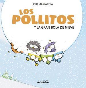 LOS POLLITOS Y LA GRAN BOLA DE NIEVE