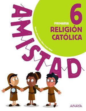 RELIGIÓN CATÓLICA 6 PRIMARIA AMISTAD