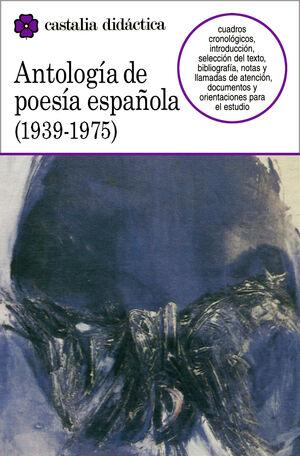 ANTOLOGÍA DE LA POESÍA ESPAÑOLA (1939-1975)