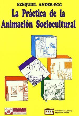 PRÁCTICA DE LA ANIMACIÓN SOCIO-CULTURAL, LA