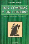 DOS COMEDIAS Y UN CONJURO