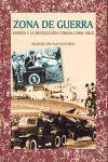 ZONA DE GUERRA. ESPAÑA Y LA REVOLUCIÓN CUBANA (1960-1962)