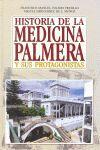 HISTORIA DE LA MEDICINA PALMERA Y SUS PROTAGONISTAS